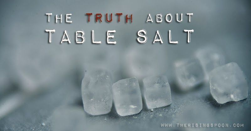 The Truth About Iodized Table Salt   www.therisingspoon.com