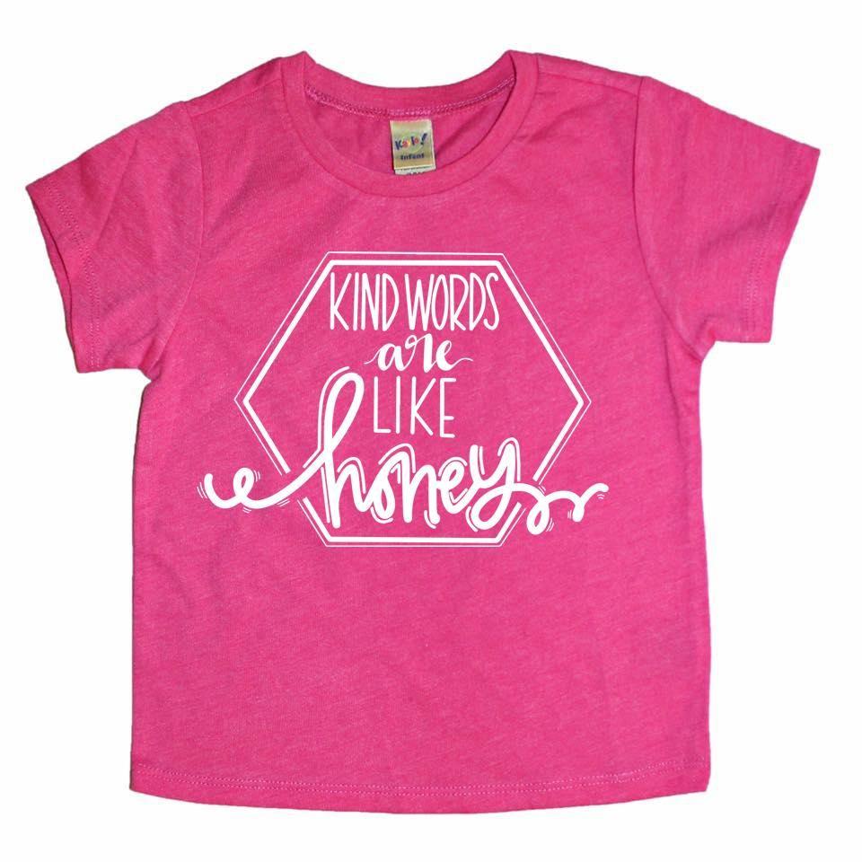 2b8c767e Kind Words are like Honey - Kids Tee | Kids Shirts - Modish Trends ...
