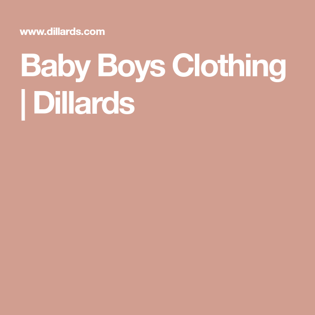 Baby Boys Clothing | Dillards (With images) | Baby boy ...