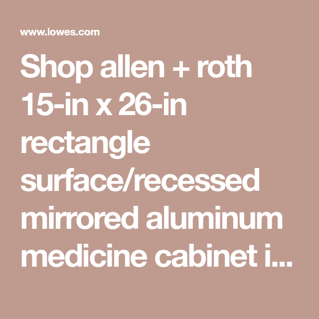 Allen Roth 15 In X 26 In Rectangle Surface Recessed Mirrored Medicine Cabinet Lowes Com Medicine Cabinet Allen Roth Recess
