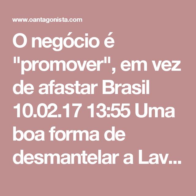 """O negócio é """"promover"""", em vez de afastar  Brasil 10.02.17 13:55 Uma boa forma de desmantelar a Lava Jato é promover profissionais-chave da investigação. Assim, eles não são """"afastados"""", mas """"promovidos"""".  Como dissemos mais cedo, o delegado Márcio Anselmo, que iniciou as investigações em Curitiba, foi """"promovido"""" a corregedor da PF no Espírito Santo.  Foi o que aconteceu também com Erika Mialik Marena, um dos maiores acervos vivos do país sobre crimes de corrupção e do colarinho branco…"""
