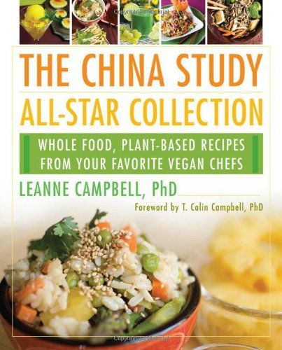 Book the china study all star collection whole food plant based book the china study all star collection whole food plant based recipes from your favorite forumfinder Gallery