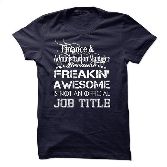 Finance & Administration Manager Job Title - #zip up hoodie #sweater for teens. PURCHASE NOW => https://www.sunfrog.com/Birth-Years/Finance-amp-Administration-Manager-Job-Title.html?68278