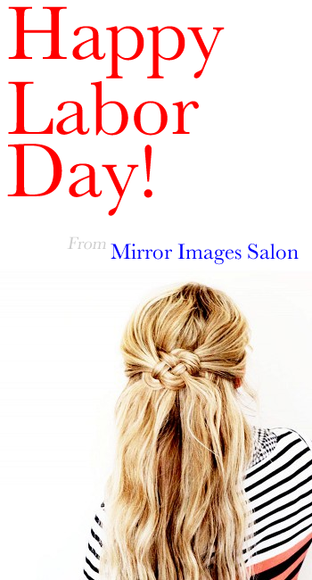Happy Labor Day from Mirror Images Hair & Nail Salon in Augusta ...