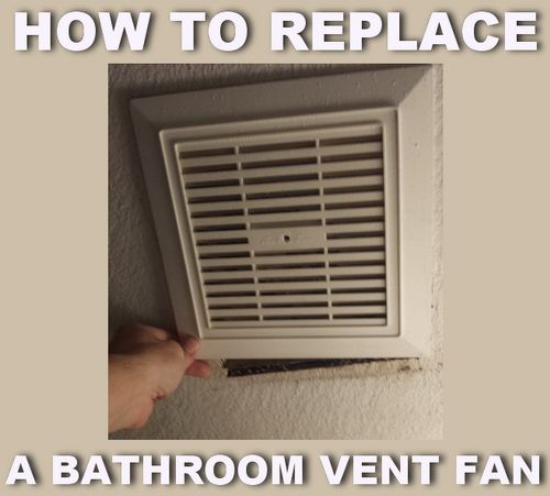 How To Replace A Noisy Or Broken Bathroom Vent Exhaust Fan Bathroom Vent Bathroom Vent Fan Diy Bathroom Remodel