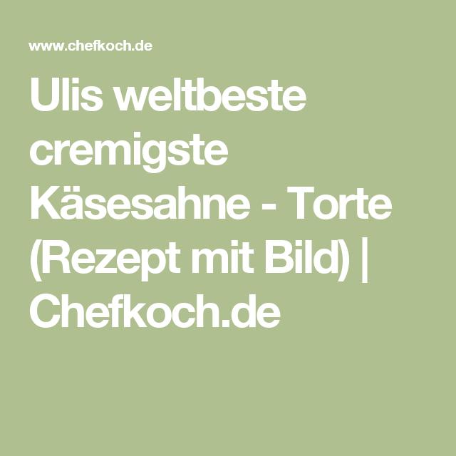 Ulis weltbeste cremigste Käsesahne - Torte (Rezept mit Bild) | Chefkoch.de