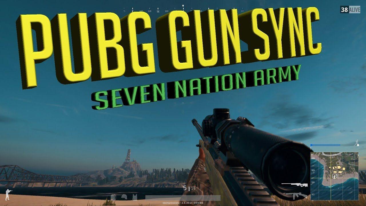 My friend made a PUBG Seven Nation Army Gun Sync video