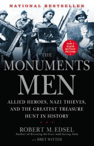 The Monuments Men : Edsel, Robert M. Witter, Bret (As told to): 9781599951508