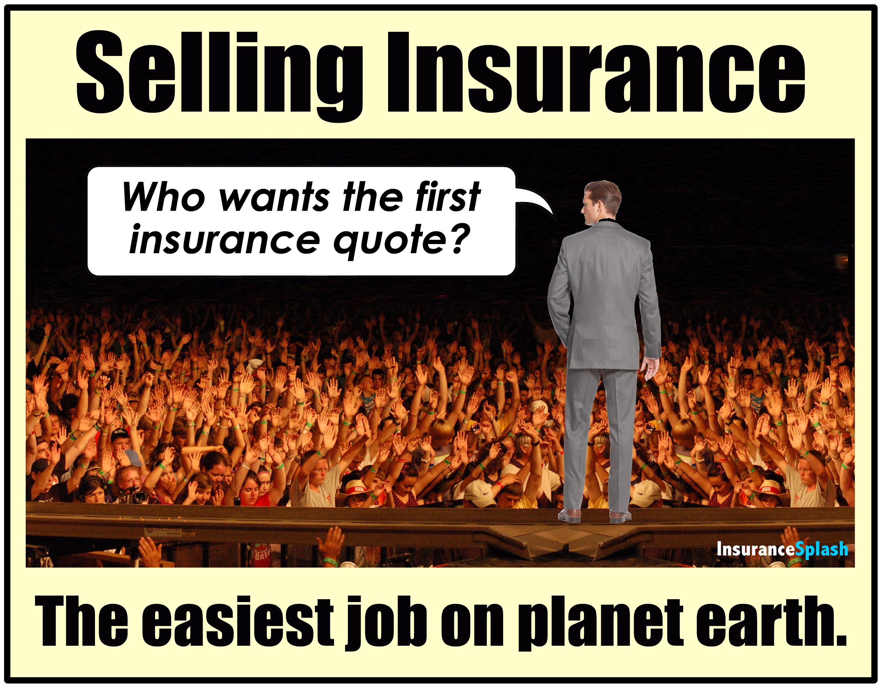 Way too easy. ;) Insurance marketing, Life insurance