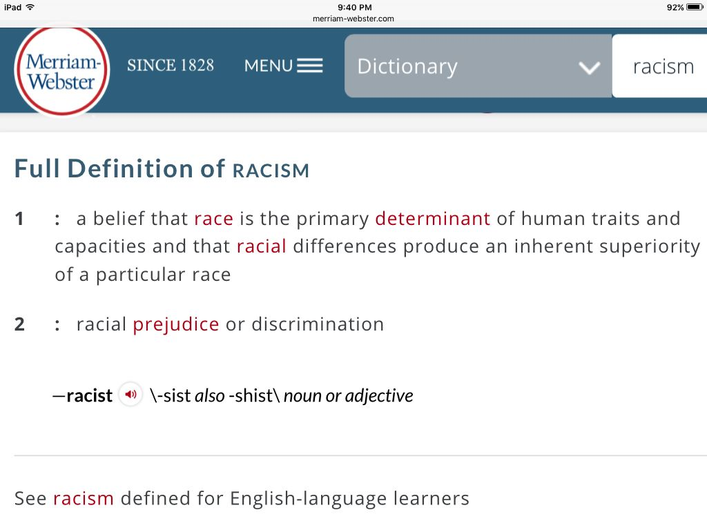 webster com website racism Rabbit-proof fence: shades of difference racism is defined as, the belief that all members of each race possess characteristics or abilities specific to that race, especially so as to distinguish it as inferior or superior to another race or races (merriam-webster.