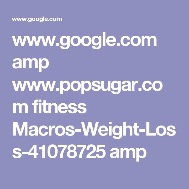 www.google.com amp www.popsugar.com fitness Macros-Weight-Loss-41078725 amp