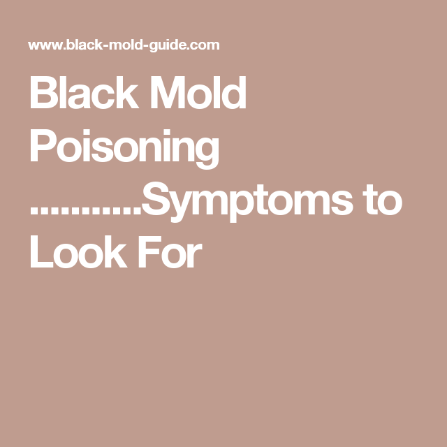 Black Mold Poisoning Symptoms To Look For