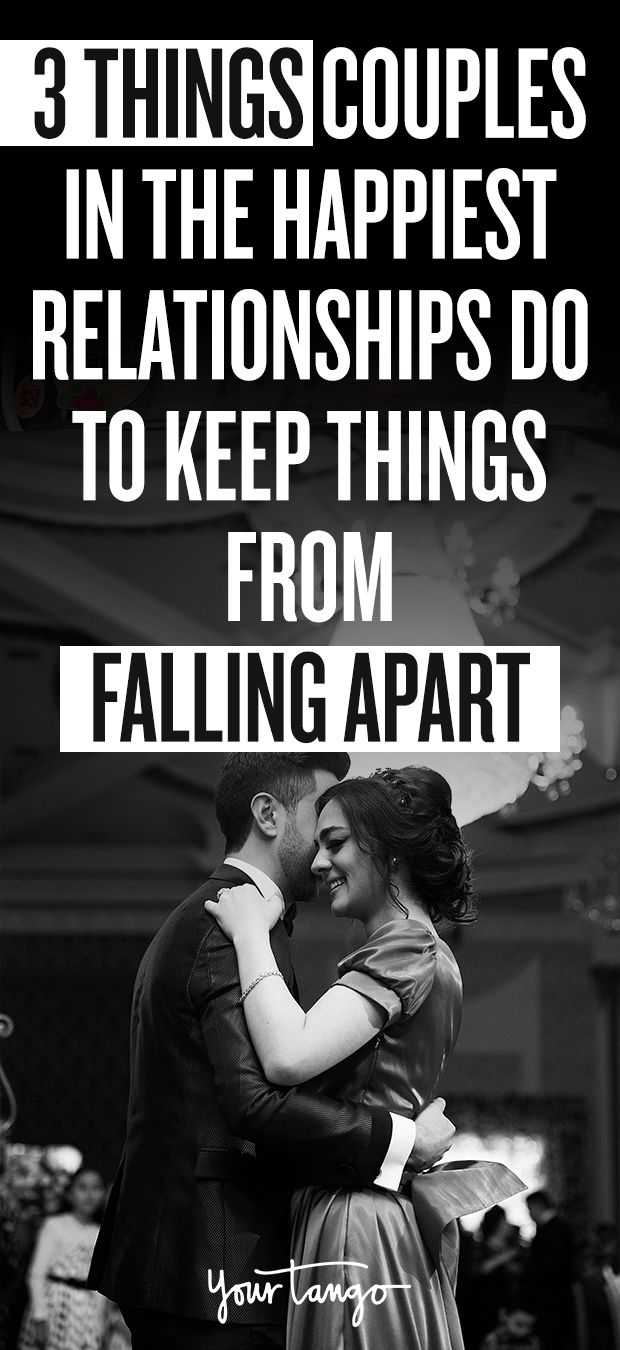 3 Things Couples In The Happiest Relationships Do — To Keep Things From Falling Apart