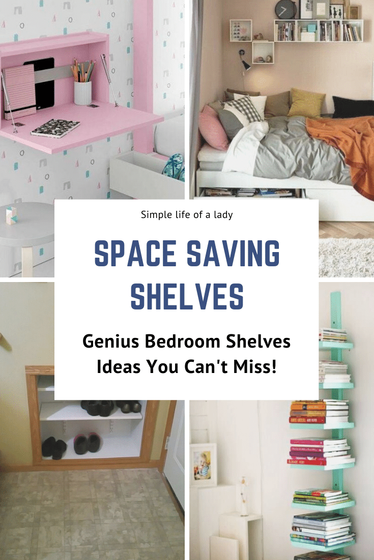20 Awesome Bedroom Shelves Ideas To Save Space Simple Life Of A Lady In 2020 Shelves In Bedroom Small Bedroom Organization Space Saving Shelves