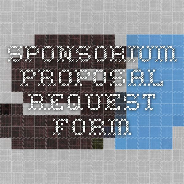 SPONSORIUM - Proposal Request Form For Work Pinterest Proposals - work request form