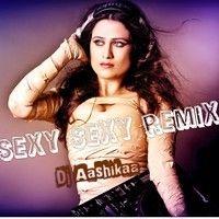 Sexy Sexy- Dj Aashikaa Remix by Dj Aashikaa on SoundCloud