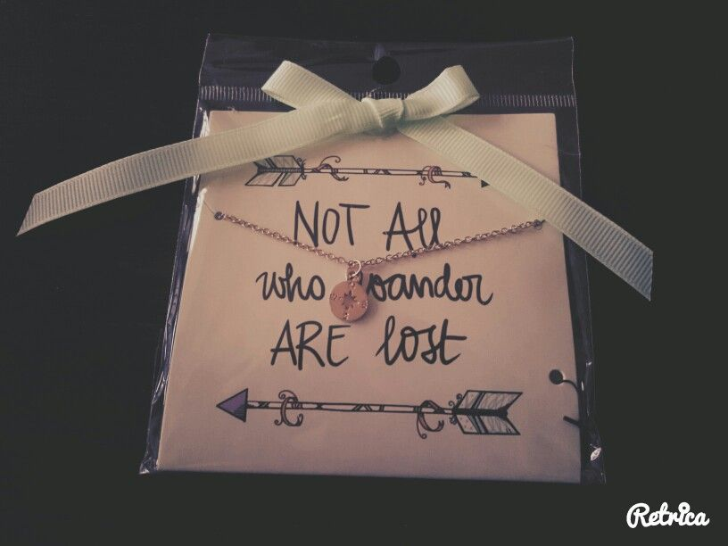 Love this necklace <3...  Not all (those) who wander are lost...