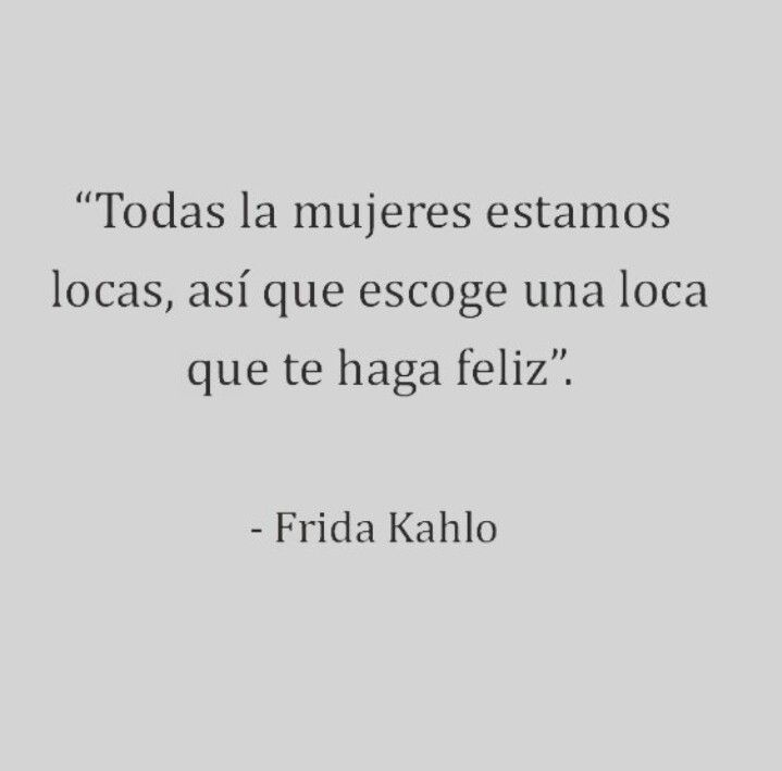 Friducha De Mis Amores Fraces Pinterest Amor Frases Y