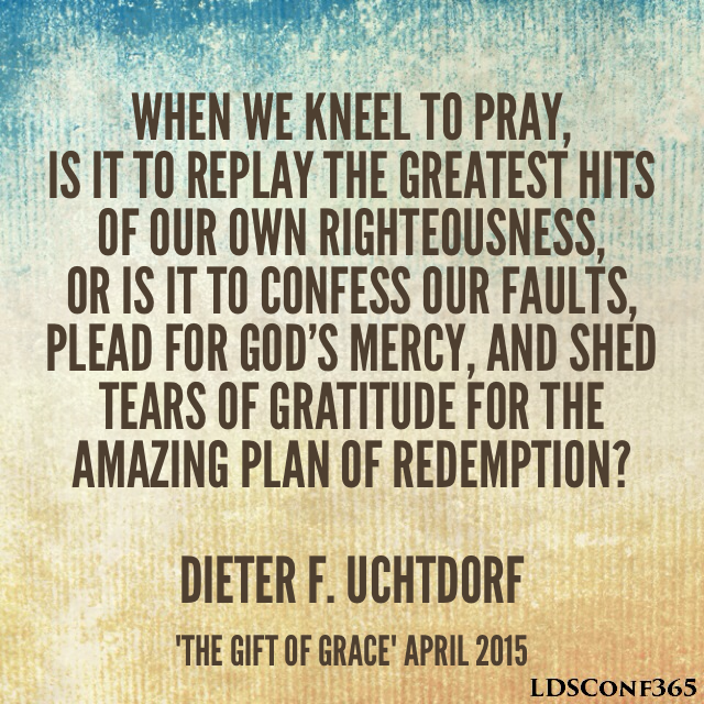 From this most recent conference, Elder Uchtdorf explains how ...