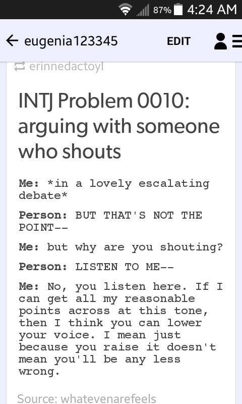 INTJ problem 0010. and they re so pissed off cuz you seem unphazed by their truly irrational loud rage