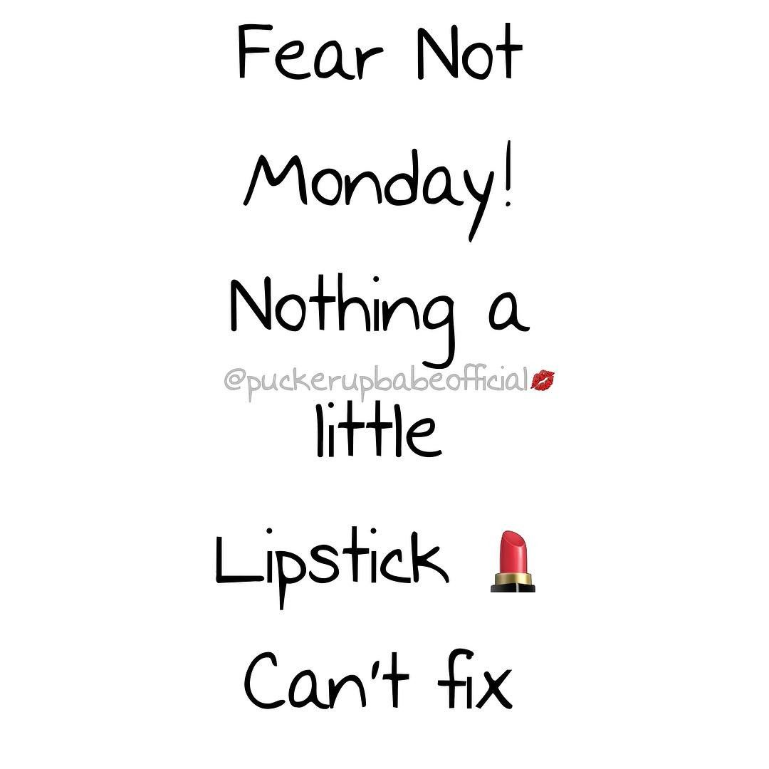 Lipstick Quotes You Can Conquer The Monday Blues Lips Lipstick Puckerupbabe