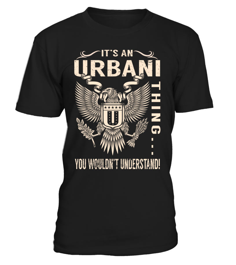 It's an URBANI Thing, You Wouldn't Understand