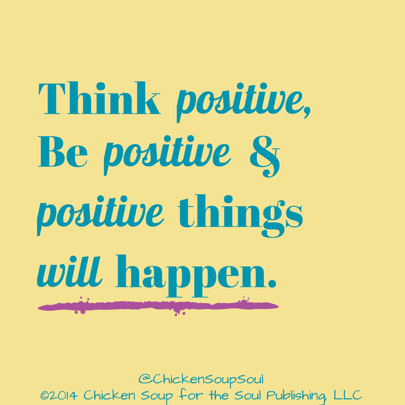 Think Positive Be Positive Positive Things Will Happen Author