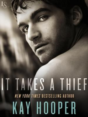 It Takes a Thief by Kay Hooper, Click to Start Reading eBook, From New York Times bestselling author Kay Hooper comes the story of a gambler who's not all he seems