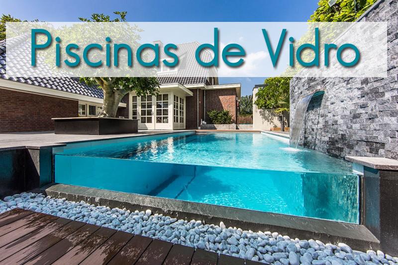 Piscinas de vidro modernidade e sofistica o em for Ver piscinas