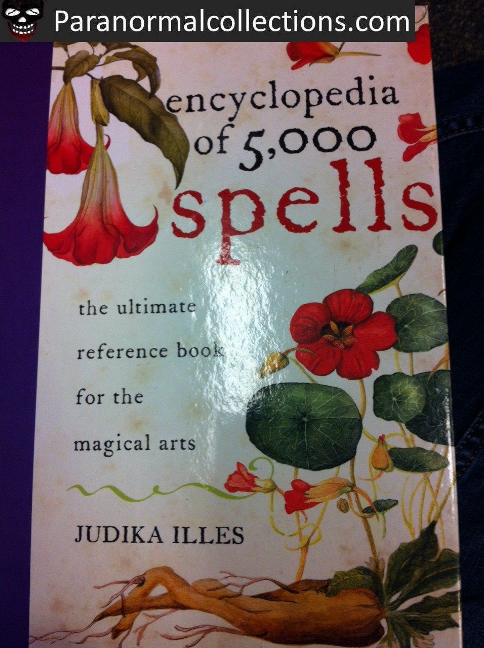 Encyclopedia Of 5 000 Spells The Ultimate Reference Book For The Magical Arts By Judika Illes Follow Me Amber Sheff Wiccan Books Occult Books Magical Art