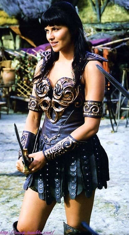 Xena:Warrior Princess. She's always been an inspiration to me.