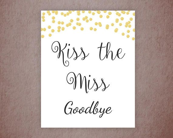 photo regarding Kiss the Miss Goodbye Printable named Kiss the Pass up Goodbye Printable Indication, Gold Glitter Bridal