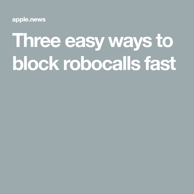 Three easy ways to block robocalls fast — Fox News in 2020