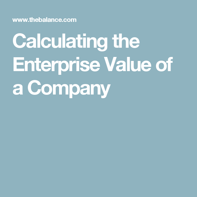 Here S How To Calculate The Enterprise Value Of A Company Enterprise Value Enterprise Company