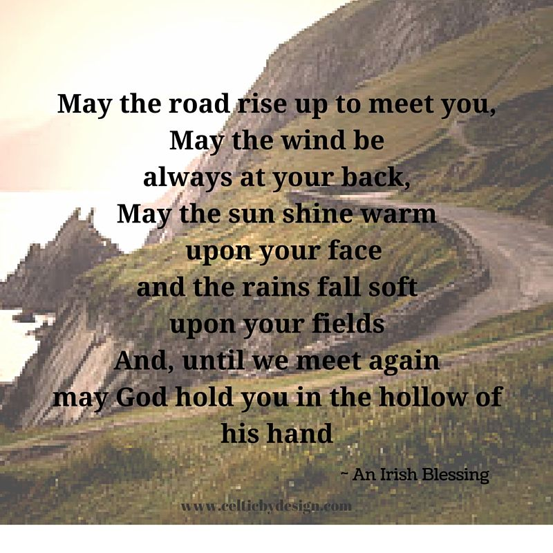 may the road rise to meet you words hurt