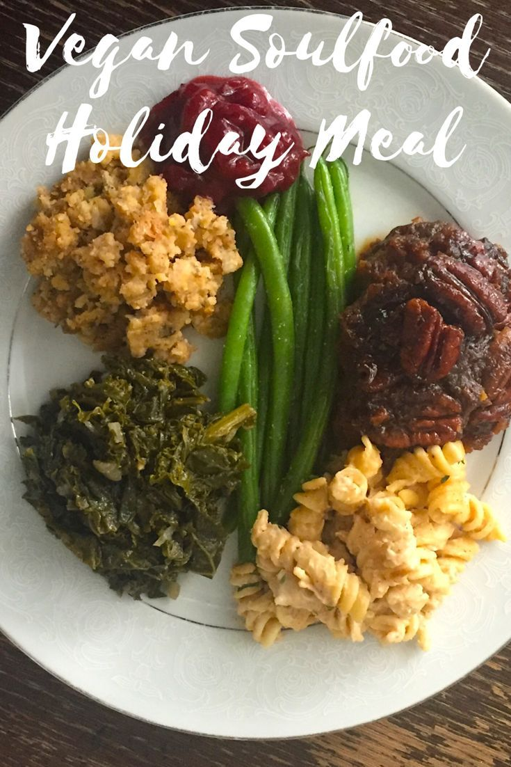 Just Tried These Great Vegan Soul Food Recipes Click The Link To Try The Deliciousness And Save Vegan Soul Food Vegan Holiday Recipes Vegetarian Vegan Recipes