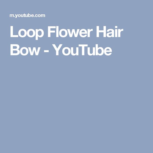Loop Flower Hair Bow - YouTube