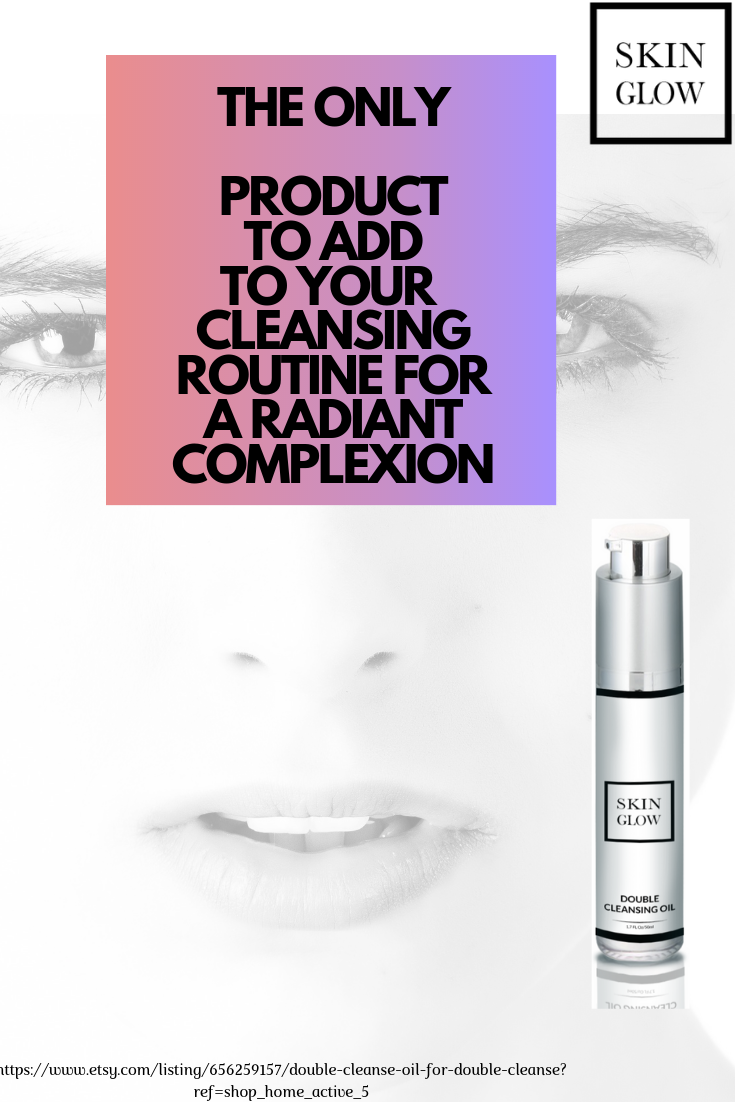 The Double Cleanse Is The Cleansing Method Women Use For Clear Skin It Involves Washing Your Face Skin Care Exfoliation Oil Based Cleanser Hyperpigmentation