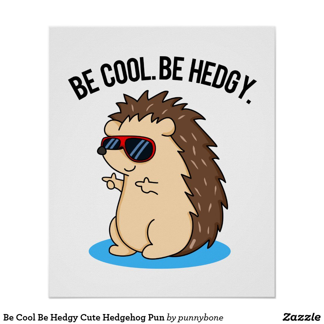 Be Cool Be Hedgy Cute Hedgehog Pun Poster | Zazzle.com
