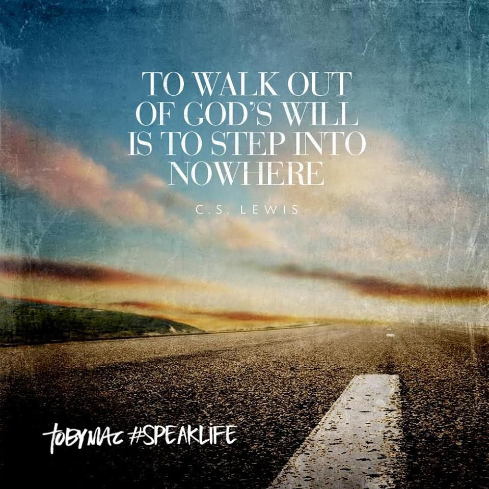 """Cs Lewis Quotes On Life To Walk Out Of God's Will Is To Step Into Nowhere."""" C.slewis"""