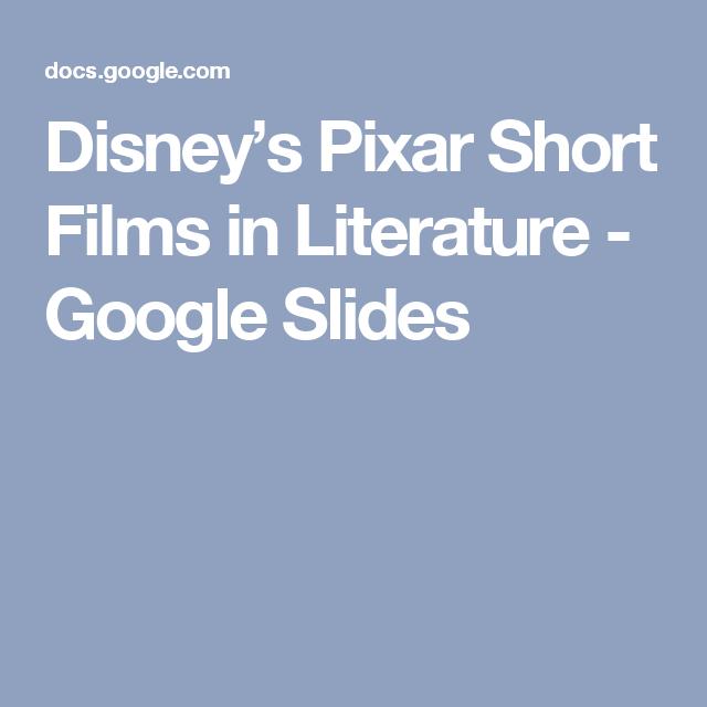 Disney's Pixar Short Films in Literature - Google Slides