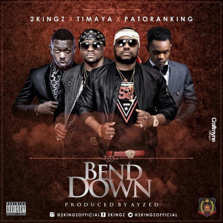 2Kingz ft  Timaya & Patoranking – Bend Down (prod  AYZED