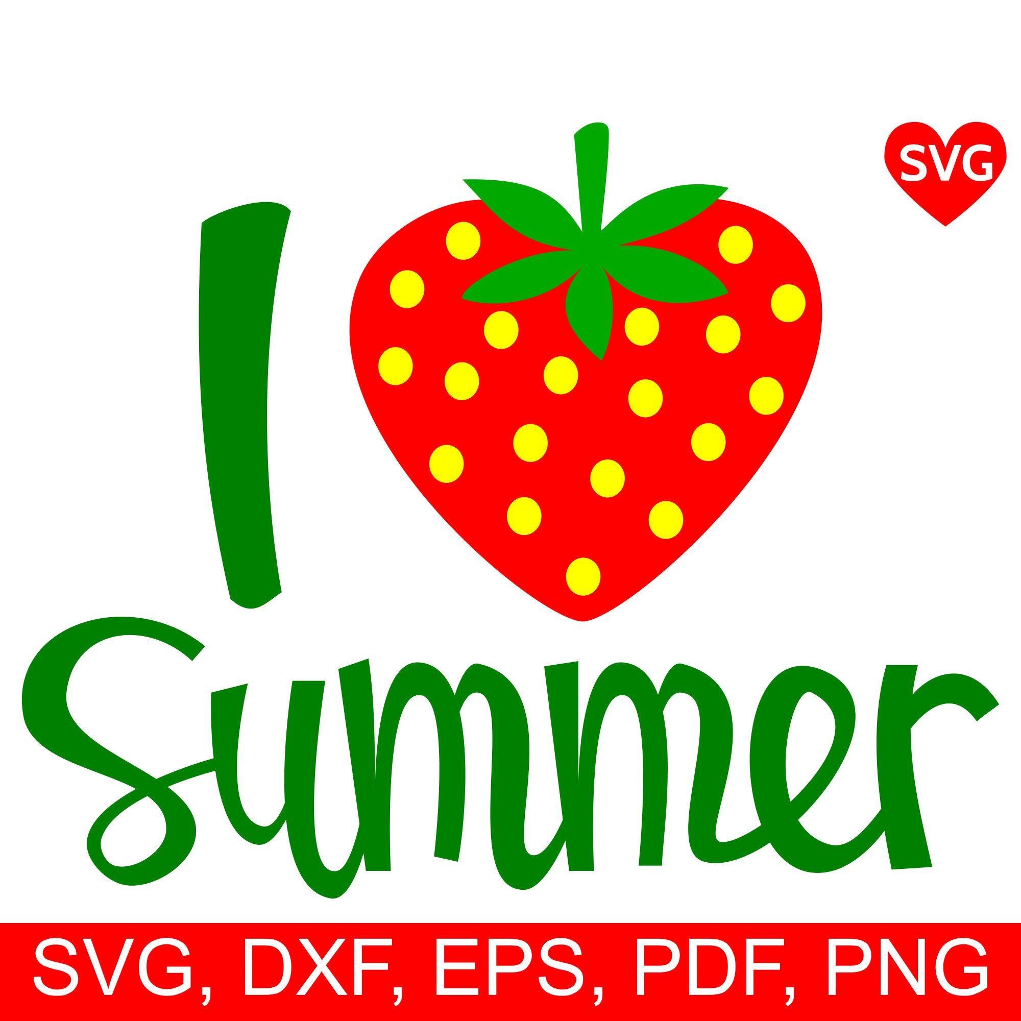 I Love Summer and Strawberries SVG file, #summer SVG ...