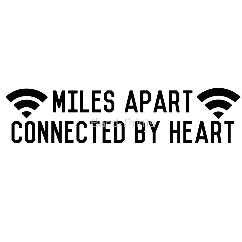 Internet Friends Miles Apart Connected By Heart Sticker By Band Prints In 2020 Friends Quotes Internet Friends Quotes Best Friend Quotes