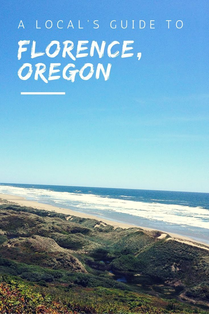 A Local's Guide To Florence, Oregon | Everyday Runaway #oregoncoast