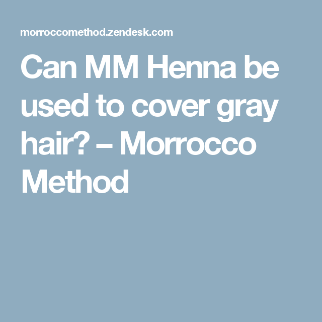 Does Henna Cover Gray Hair: Can MM Henna Be Used To Cover Gray Hair?