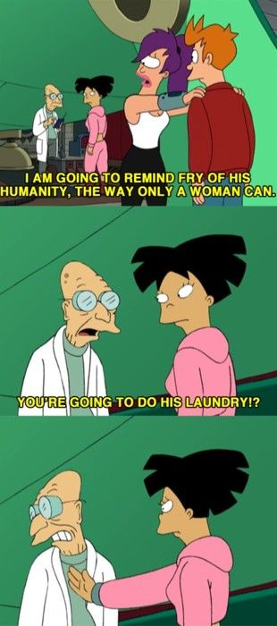 You're Going To Do His Laundry Futurama Memes Pinterest Impressive Futurama Valentines Day Quote