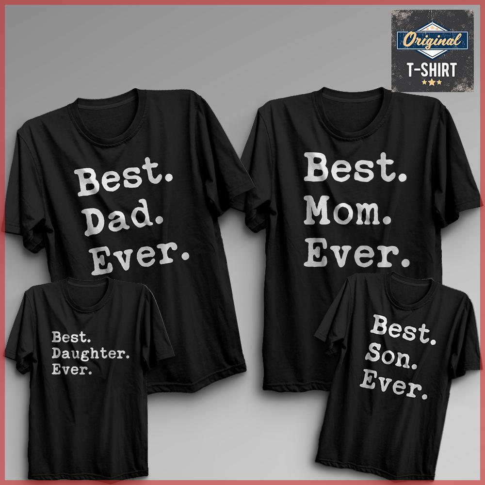 Best son dad mom daughter ever Original t shirt Les t