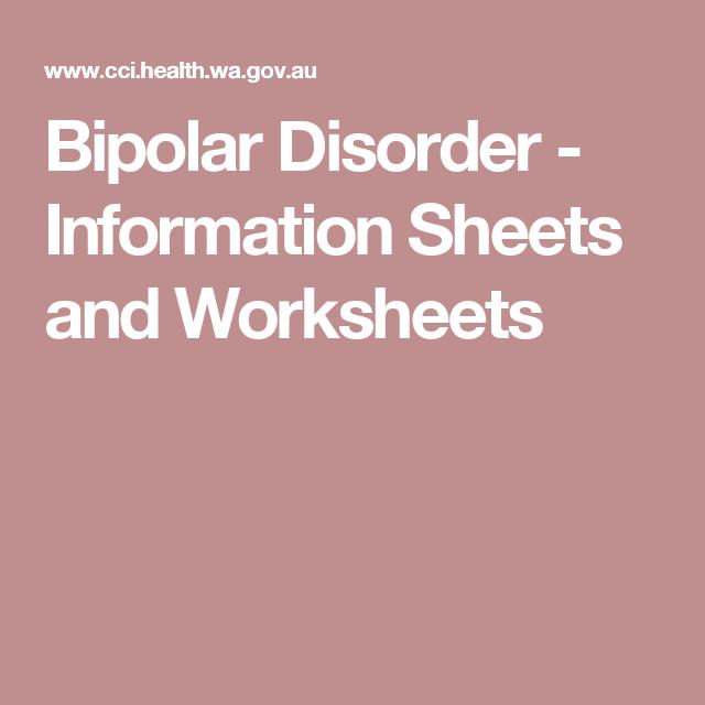 Bipolar Disorder Information Sheets and Worksheets – Bipolar Disorder Worksheets