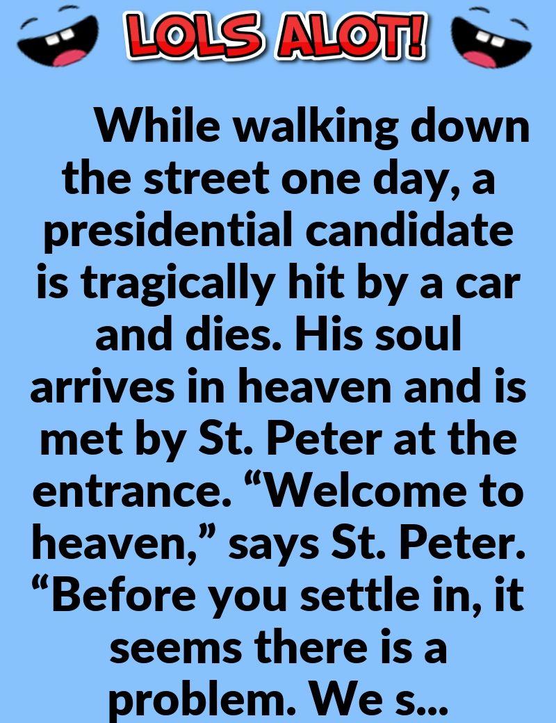 Hilarious Joke A Politician Dies And Goes To Heaven Funny Jokes Jokes Hilarious